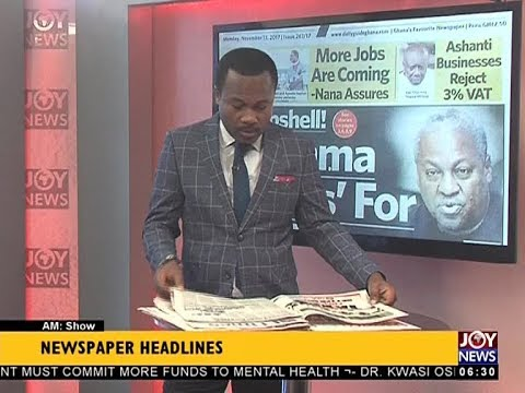 AM Show Newspaper Headlines on JoyNews (13-11-17)