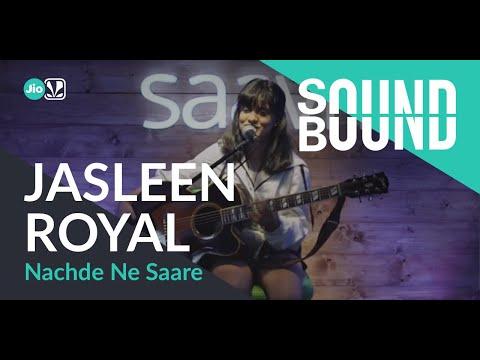 SoundBound   Jasleen Royal - Nachde Ne Saare Mp3