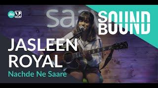 Gambar cover SoundBound | Jasleen Royal - Nachde Ne Saare