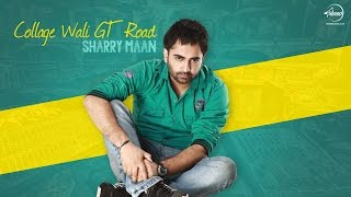 Collage Wali GT Road ( Full Audio Song) | Sharry Maan | Latest Punjabi Song 2016 | Speed Records