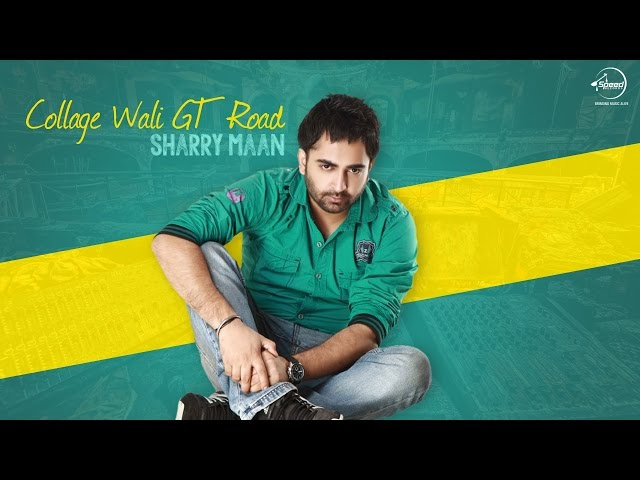 Collage Wali GT Road ( Full Audio Song )   Sharry Maan   Latest Punjabi Song 2016   Speed Records
