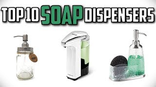 10 Best Soap Dispensers In 2019