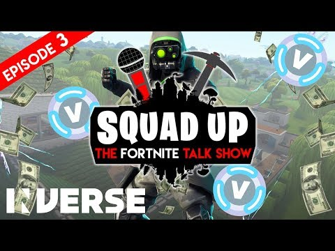 Squad Up: The Fortnite Talk Show LIVE Ep  3 - SAVE YOUR V-BUCKS | Inverse