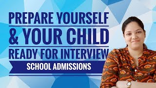 Prepare yourself & your child ready for interview School admissions | Captain Pritika