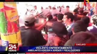 Chiclayo: ambulantes agreden a fiscalizadores y serenos durante desalojo