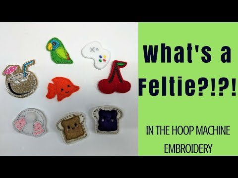 What's A Feltie And What Can I Do With It? | 18 In The Hoop Machine Embroidery Projects