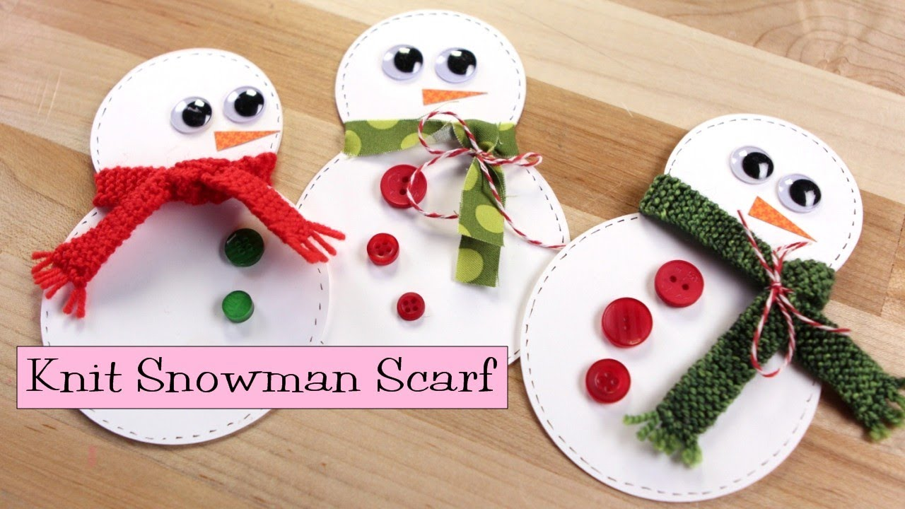Snowman Knit Scarf (Link to Paper Craft Tutorial) - YouTube