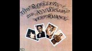 TITO RODRÍGUEZ: 25th Anniversary Performance. (Álbum Completo)