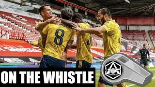 On the Whistle: Sheff Utd 12 Arsenal  'Pepe comes to life'