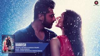 Baarish   Full Audio  Half Girlfriend  Arjun Kapoor  Shraddha Kapoor Ash King  Shashaa Tirupati