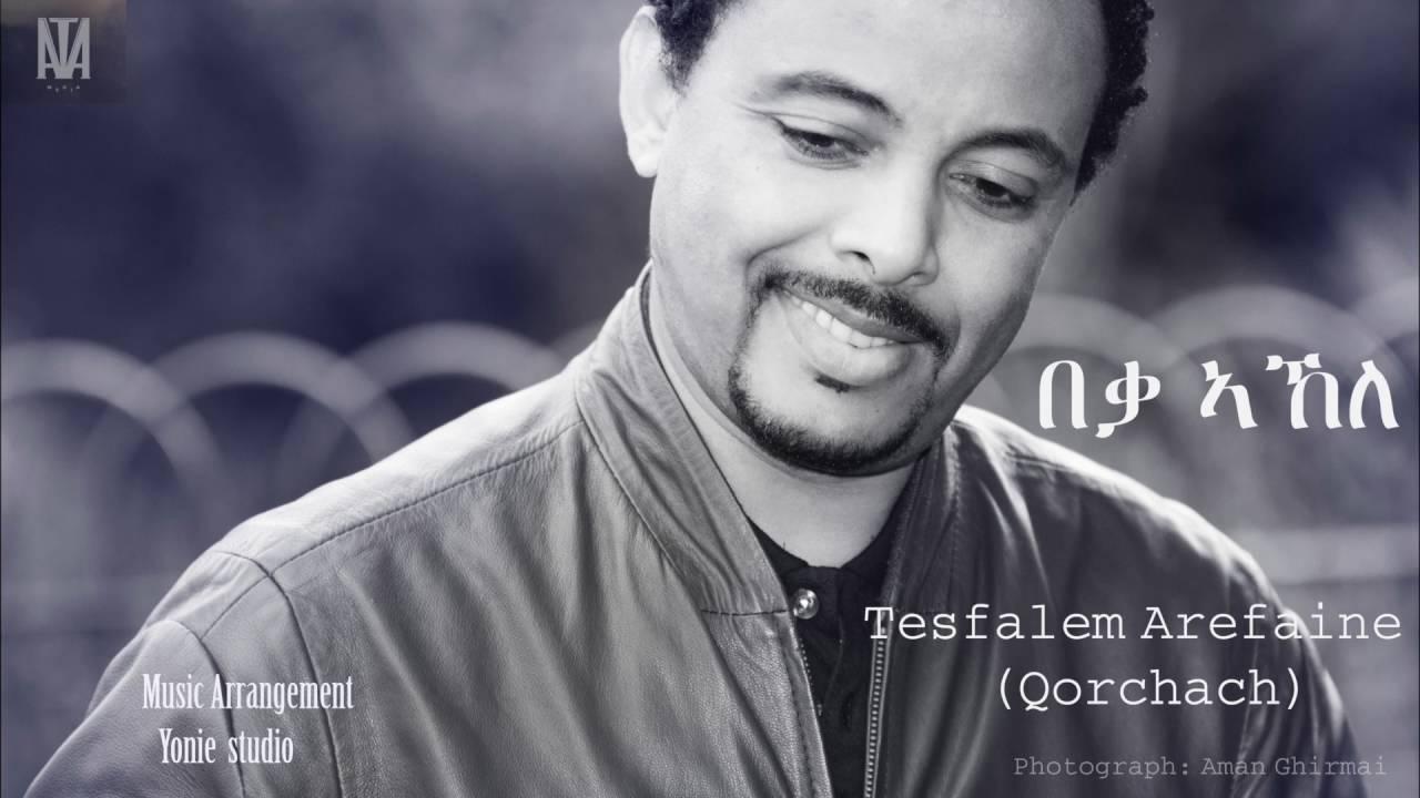 Tesfalem Arefaine Korchach - Libey Tedalo | New Eritrean ...