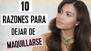 10 RAZONES PARA DEJAR DE MAQUILLARSE | Doralys Britto
