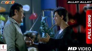 Allay Allay Full Song | One 2 Ka 4 | Shah Rukh Khan, Juhi Chawla