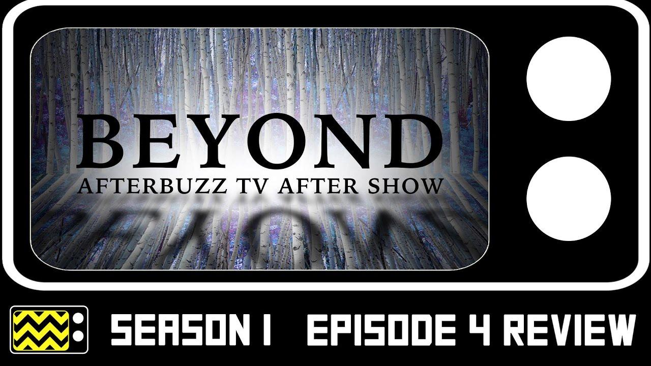 Beyond Season 1 Episode 4 Review & After Show | AfterBuzz TV