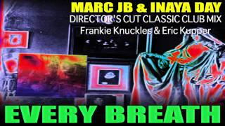 Marc JB & Inaya Day - Every Breath(Director