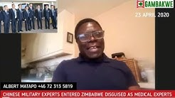 Chinese Military Experts Entered Zimbabwe Disguised As Medical Experts - Albert Matapo