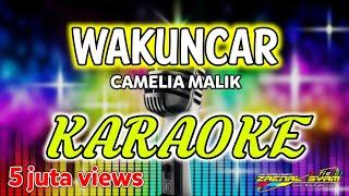 lirik Wakuncar-camelia malik/karaoke HD|terbaru