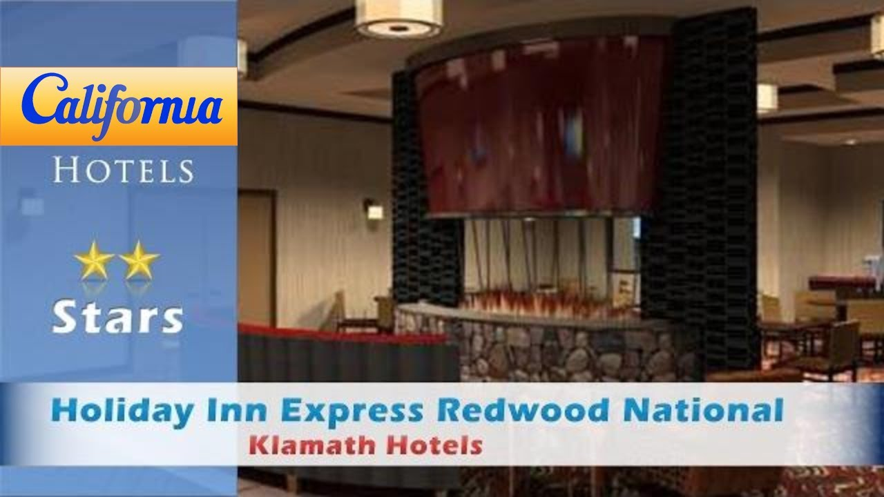 Holiday Inn Express Redwood National Park Klamath Hotels California