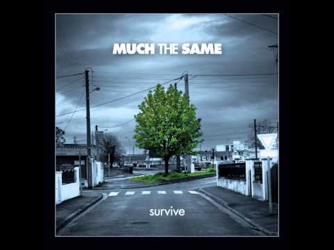 Much The Same - Survive (Full Album)