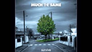 Much The Same - Survive (Full Album)