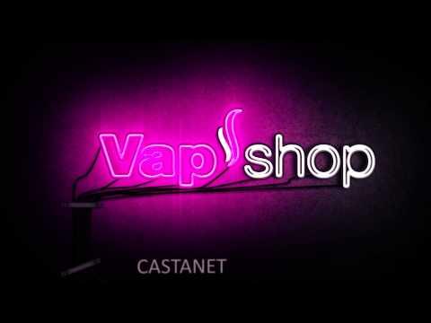 VAPSHOP CASTANET Ouverture Le 22/03/2014