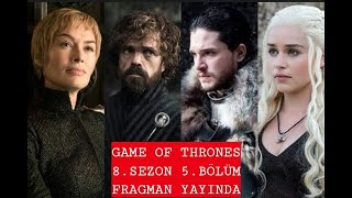 Game Of Thrones 8.Sezon 5.Bölüm Fragman