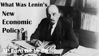 What Was Lenin's New Economic Policy? AP Euro Bit by Bit #40