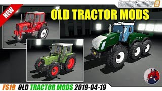 FS19 | Old Tractors Mods (2019 -04 -19) - review