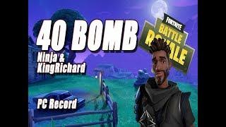 [Fortnite] 40 BOMB NINJA & KINGRICHARD (PC DUO RECORD) [Both Views]