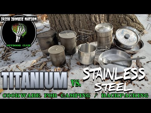 Titanium vs. Stainless Steel Cookware for Camping & Backpacking - Which is Better?