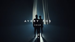 Avery Fos - Child (Official Video)
