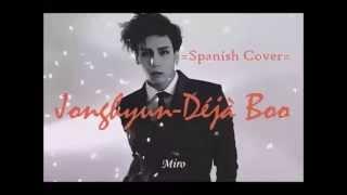 (Español/Spanish Cover) JONGHYUN - 데자-부(Deja-boo) II Female version II