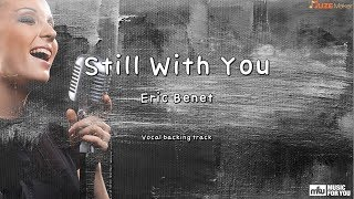 Still With You - Eric Benet (Instrumental & Lyrics)