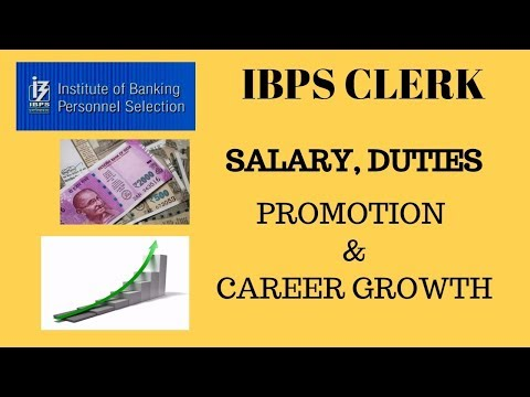 IBPS CLERK JOB PROFILE, DUTY, SALARY and CAREER GROWTH.