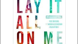 Rudimental - Lay It All On Me (Feat. Ed Sheeran) [Rudimental VIP Mix Feat. Big Sean & Vic Mensa]