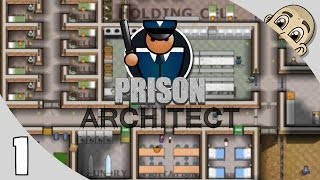 Prison Architect 2.0 - Ep. 1 - Welcome To Hell! - Lets Play Prison Architect Gameplay