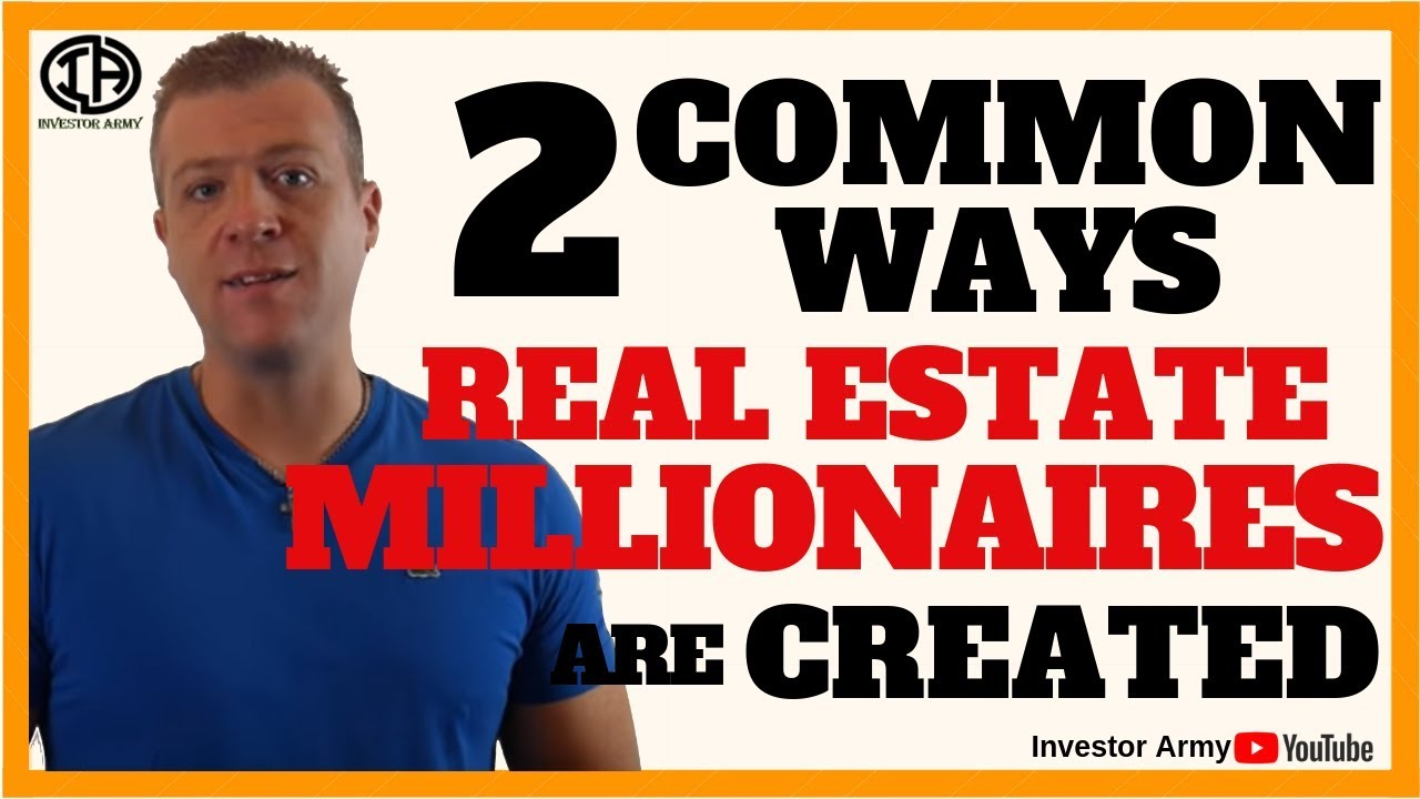 2 Common Ways Real Estate Millionaires Are Created