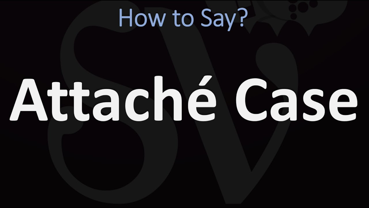How to Pronounce Attaché Case (CORRECTLY)