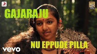 Gajaraju - Nu Eppude Pilla Telugu Lyric   Vikram Prabhu, Lakshmi Menon   D. Imman