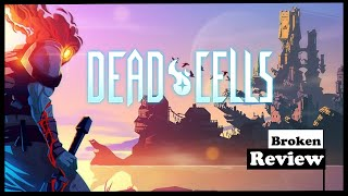 BROKEN REVIEW - DEAD CELLS (XBOX/PS4/PC/SWITCH)