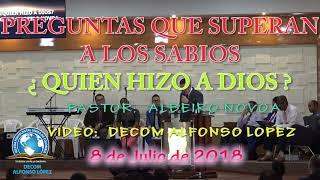 Video PREGUNTAS QUE SUPERAN A LOS SABIOS  QUIEN HIZO A DIOS   PASTOR ALBEIRO NOVOA   08 07 2018 download MP3, 3GP, MP4, WEBM, AVI, FLV Juli 2018