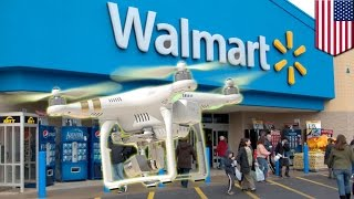 Walmart drone delivery: Walmart seeks FAA permission to test run drone delivery system - TomoNews