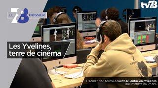 7/8 Le Dossier. Les Yvelines, terre de cinéma