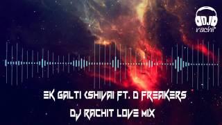 Ek galti DJ remix song song after break up