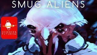 Smug Aliens