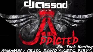 DJ Assad Ft Mohombi & Craig David Addicted Ziu Teck Bootleg +Download link