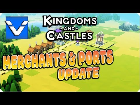 Kingdoms and Castles: Merchants and Ports | New Update! | Part 1