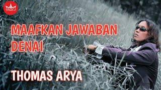 Thomas Arya - Maafkan Jawaban Denai  Cipt  Yen Rustam [Official Music Video] Slow Rock Minang