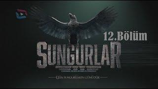 SUNGURLAR - Bölüm 12