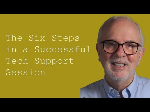 The Six Steps in a Successful Tech Support Session:  Customer Service Training 101
